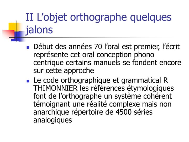 II L'objet orthographe quelques jalons