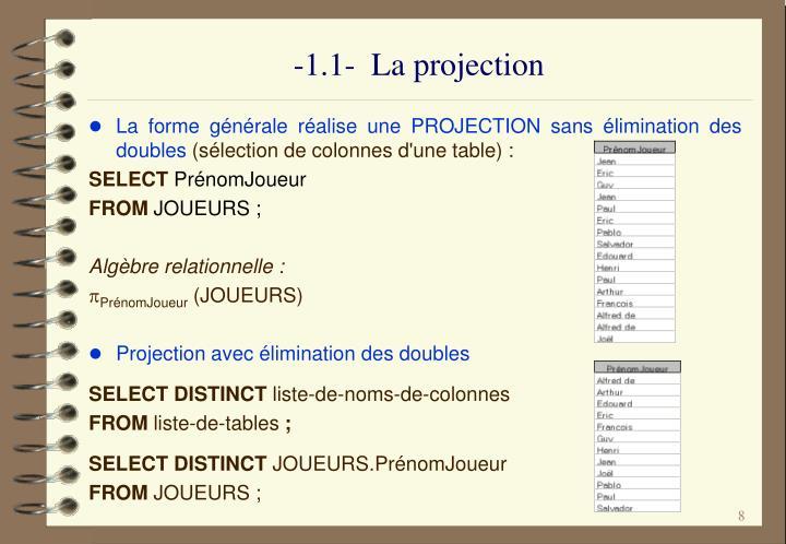 -1.1-  La projection
