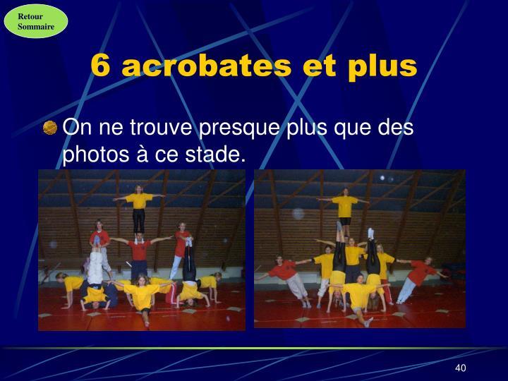 6 acrobates et plus