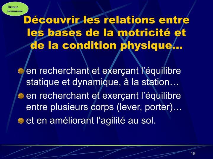 Découvrir les relations entre les bases de la motricité et de la condition physique…