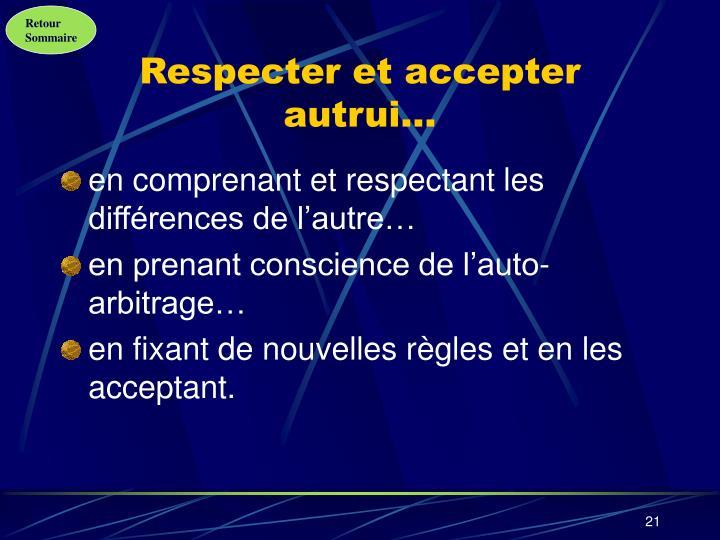 Respecter et accepter autrui…