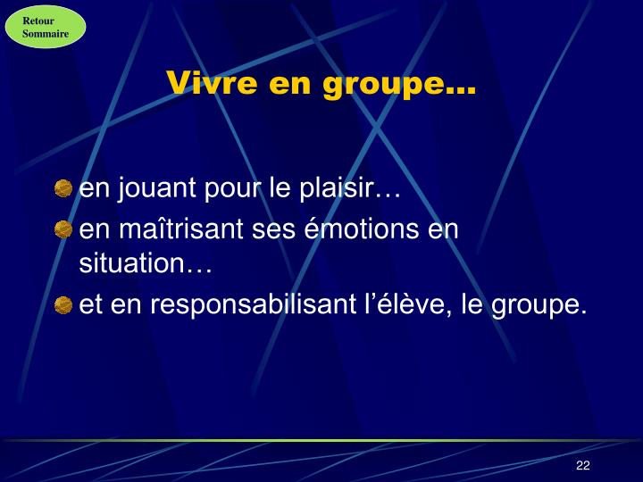 Vivre en groupe…