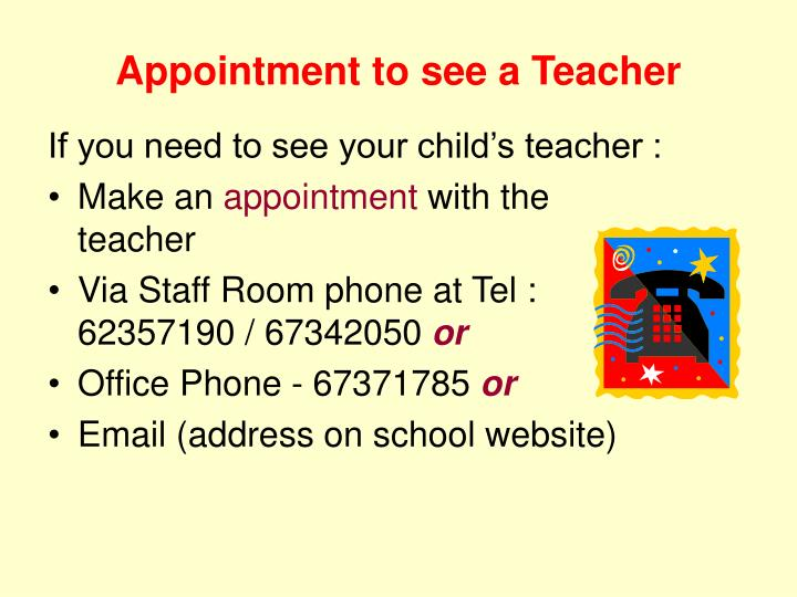 Appointment to see a Teacher