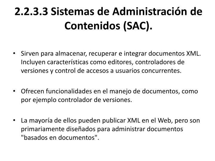 2.2.3.3 Sistemas de Administración de Contenidos (SAC).