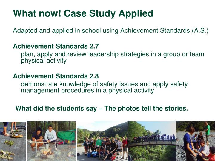 What now! Case Study Applied