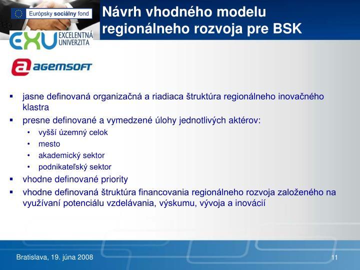 Návrh vhodného modelu regionálneho rozvoja pre BSK