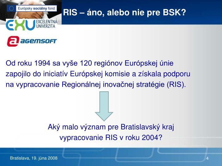 RIS – áno, alebo nie pre BSK?