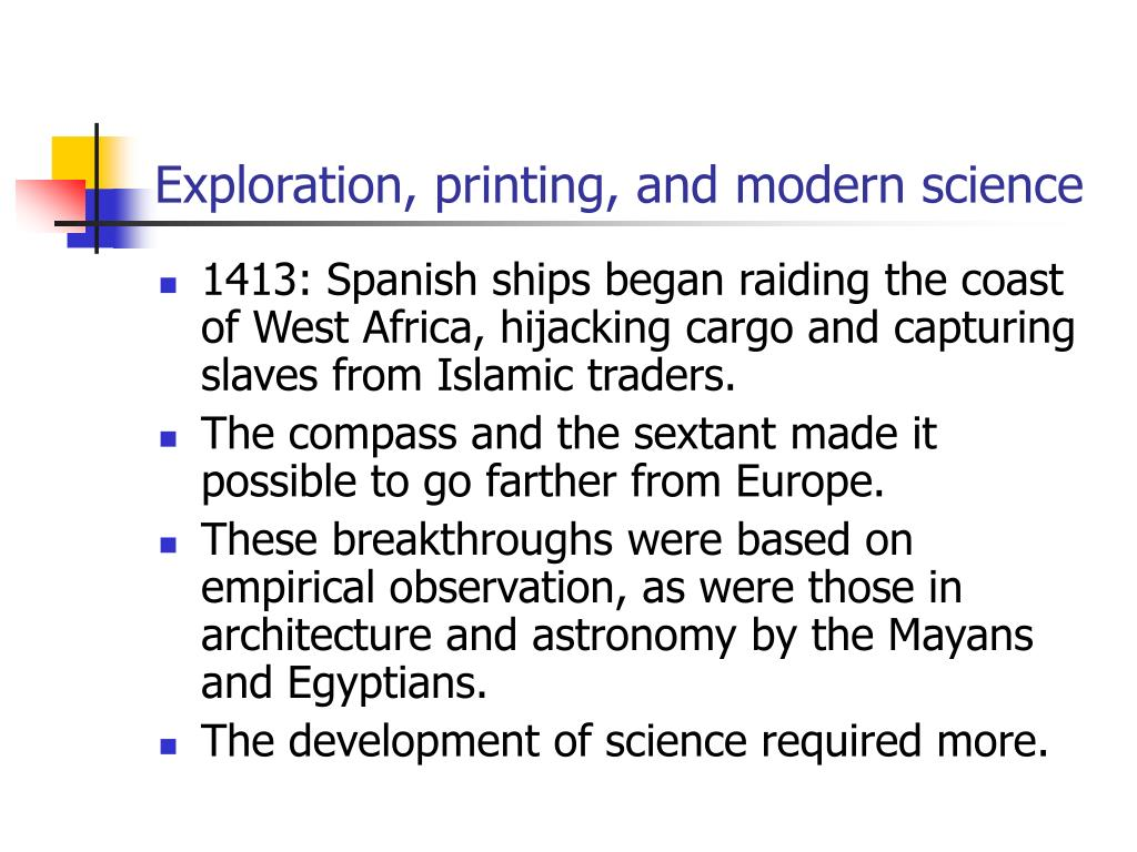 Exploration, printing, and modern science