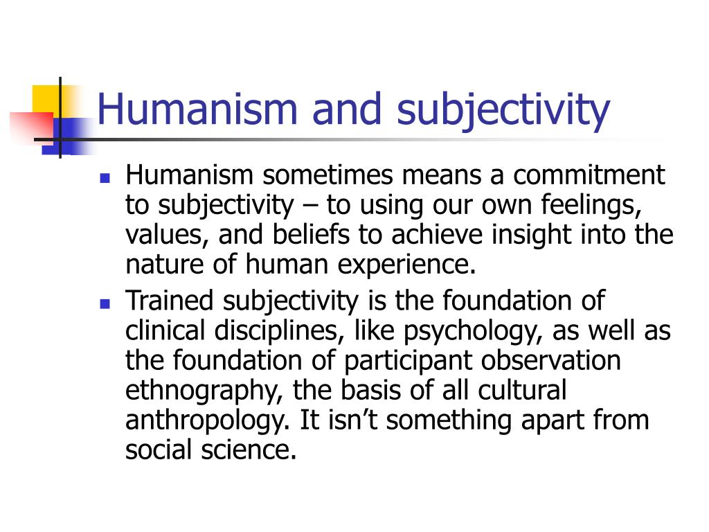 Humanism and subjectivity