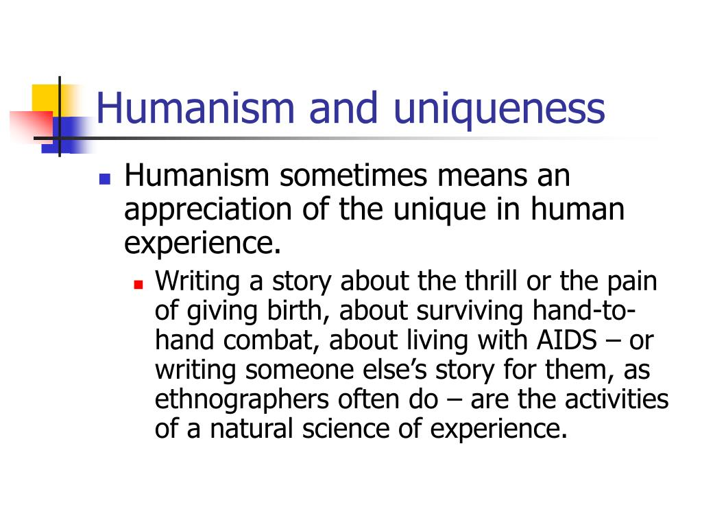 Humanism and uniqueness