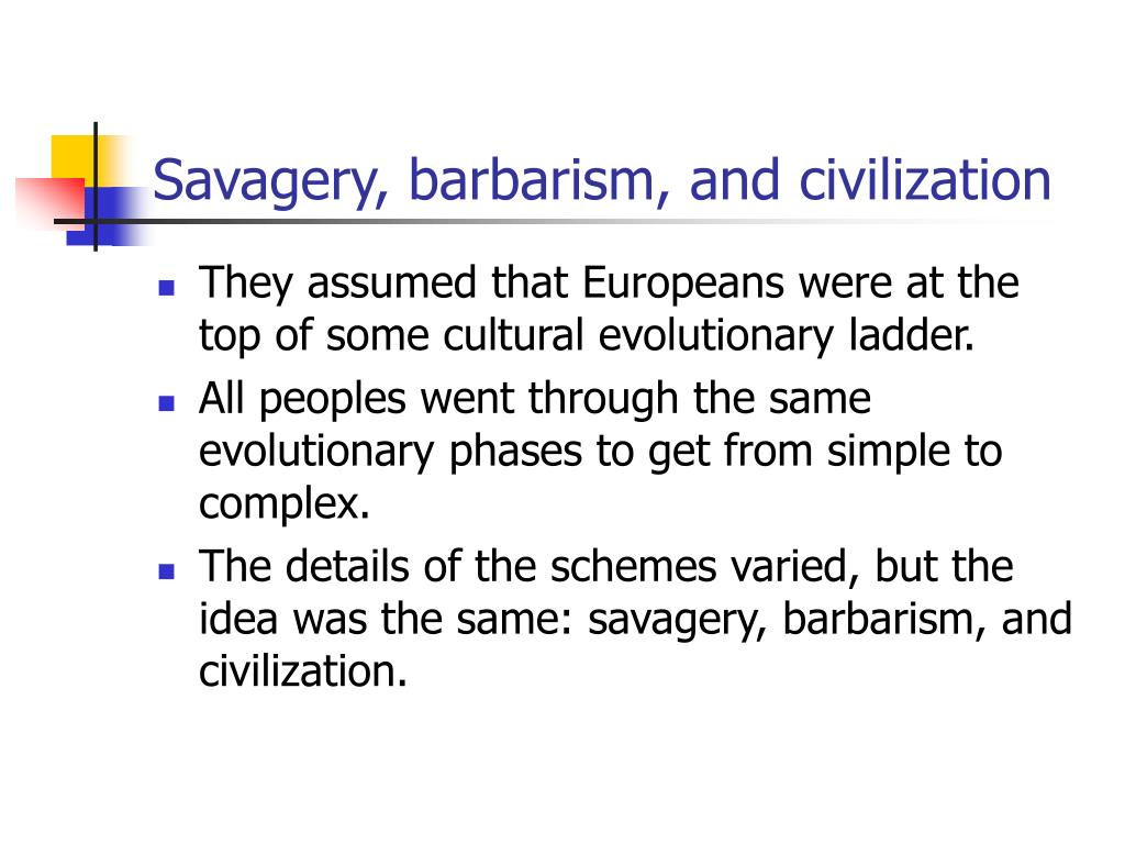 Savagery, barbarism, and civilization