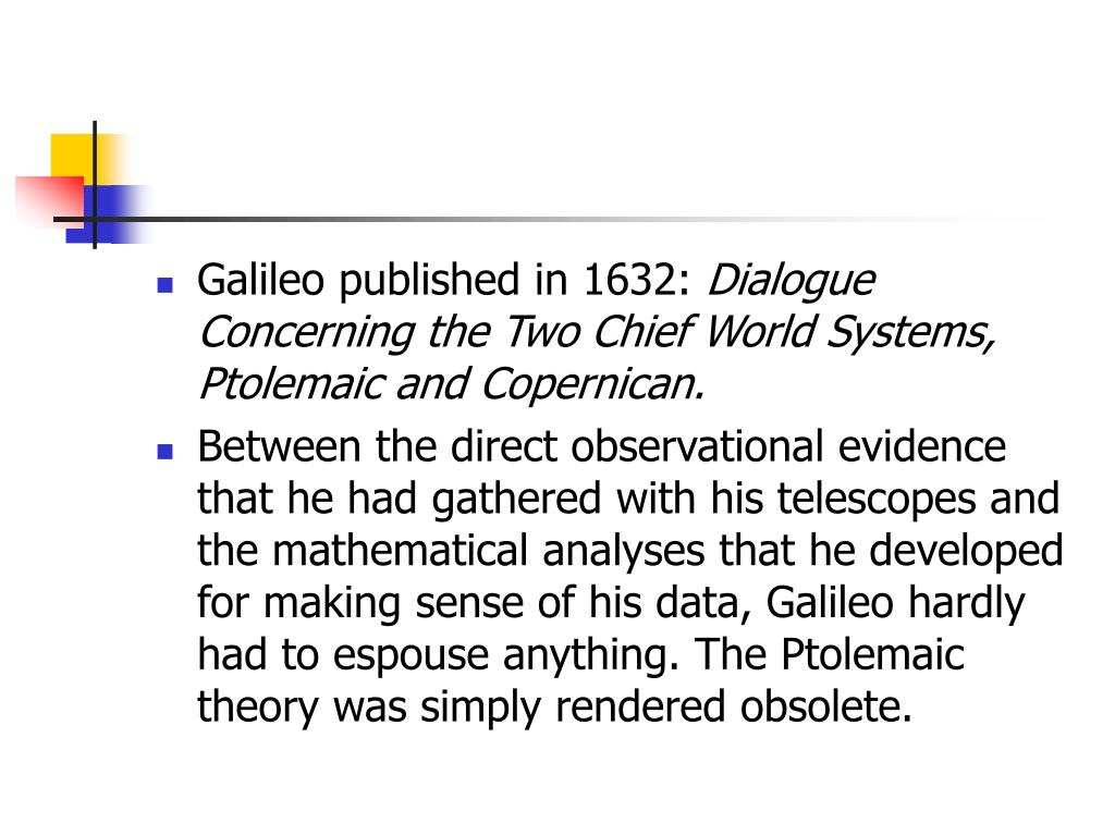 Galileo published in 1632:
