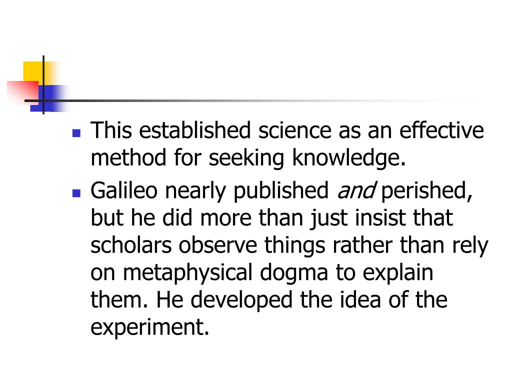 This established science as an effective method for seeking knowledge.