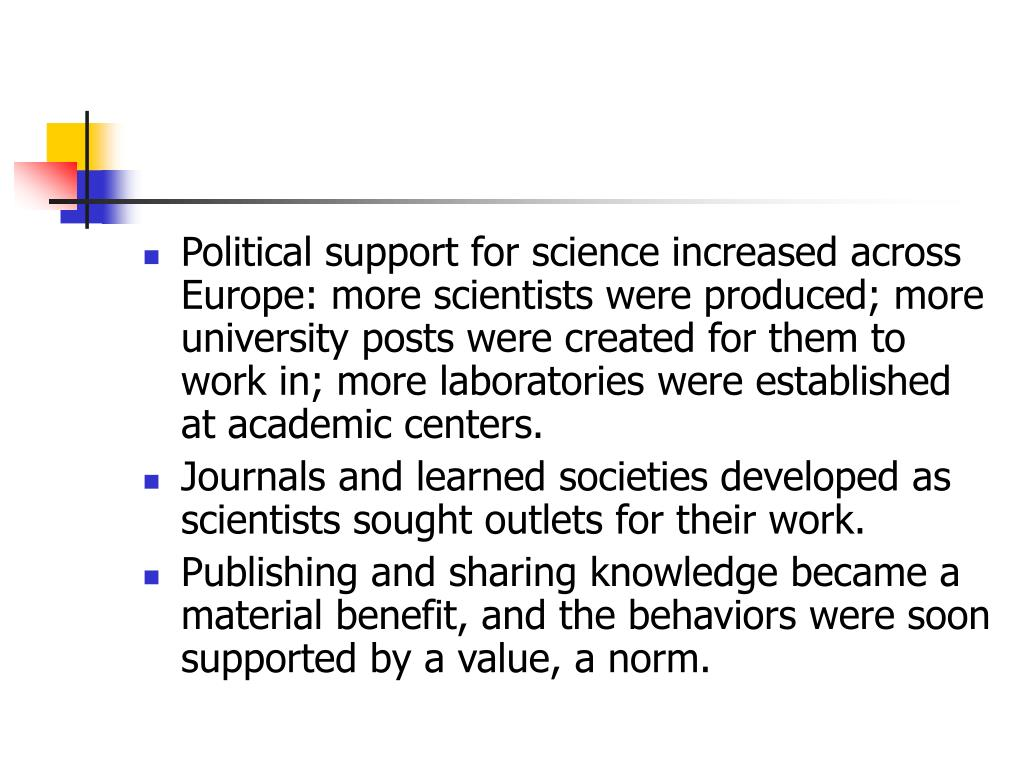 Political support for science increased across Europe: more scientists were produced; more university posts were created for them to work in; more laboratories were established at academic centers.