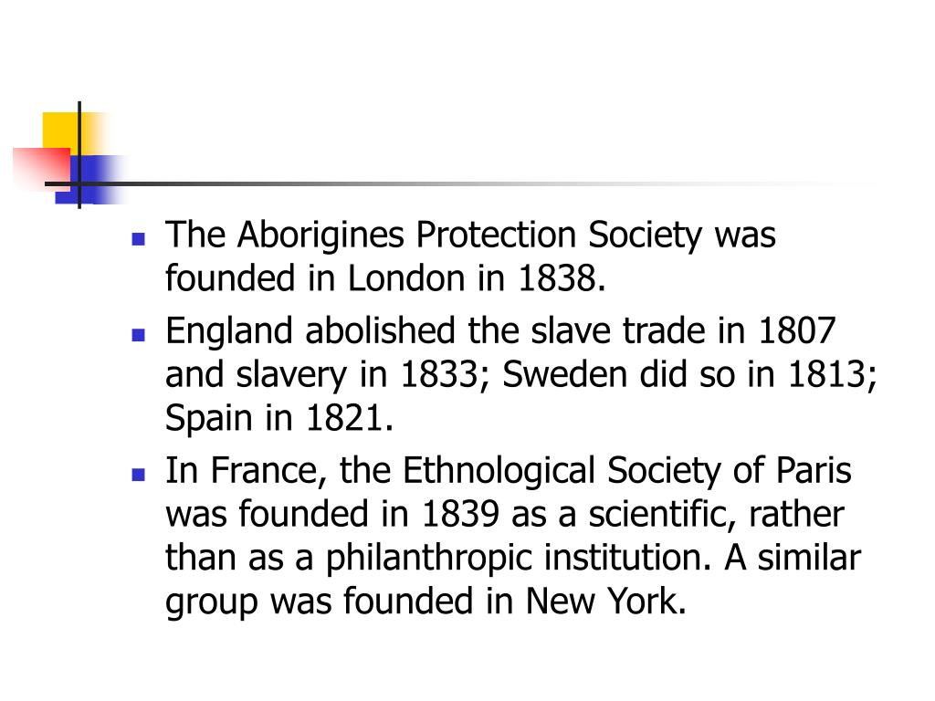 The Aborigines Protection Society was founded in London in 1838.
