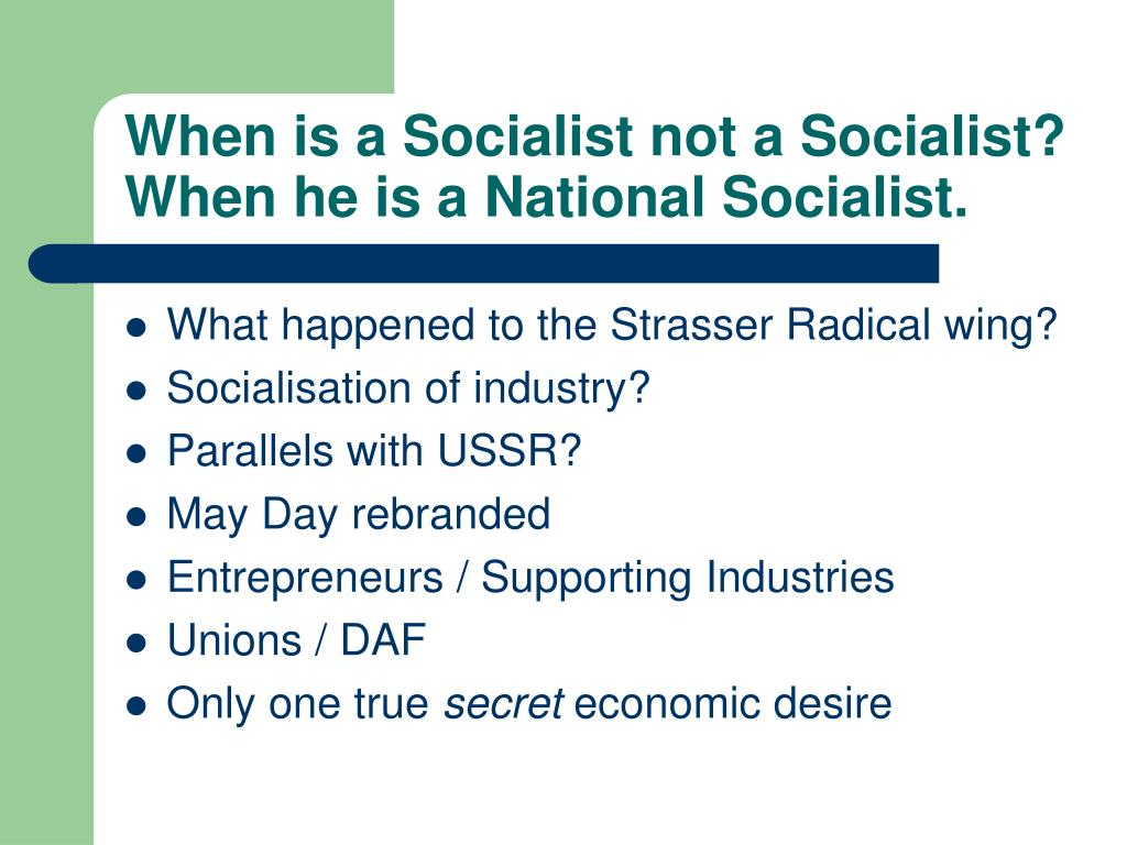 When is a Socialist not a Socialist? When he is a National Socialist.
