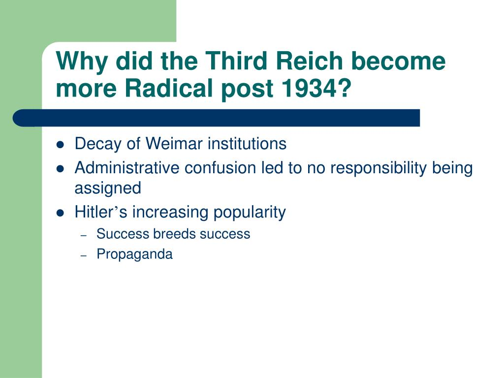Why did the Third Reich become more Radical post 1934?