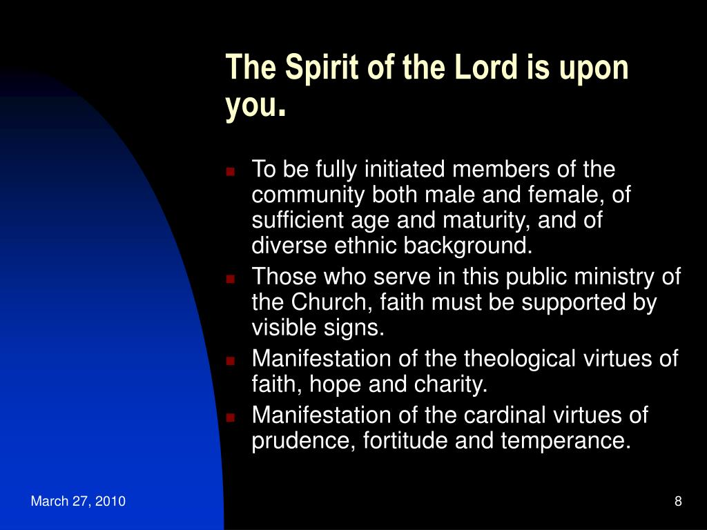 The Spirit of the Lord is upon you