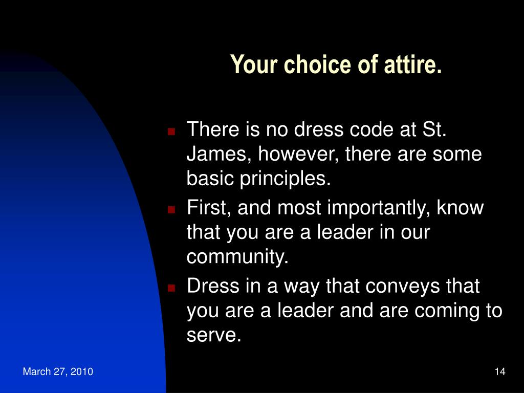 Your choice of attire.