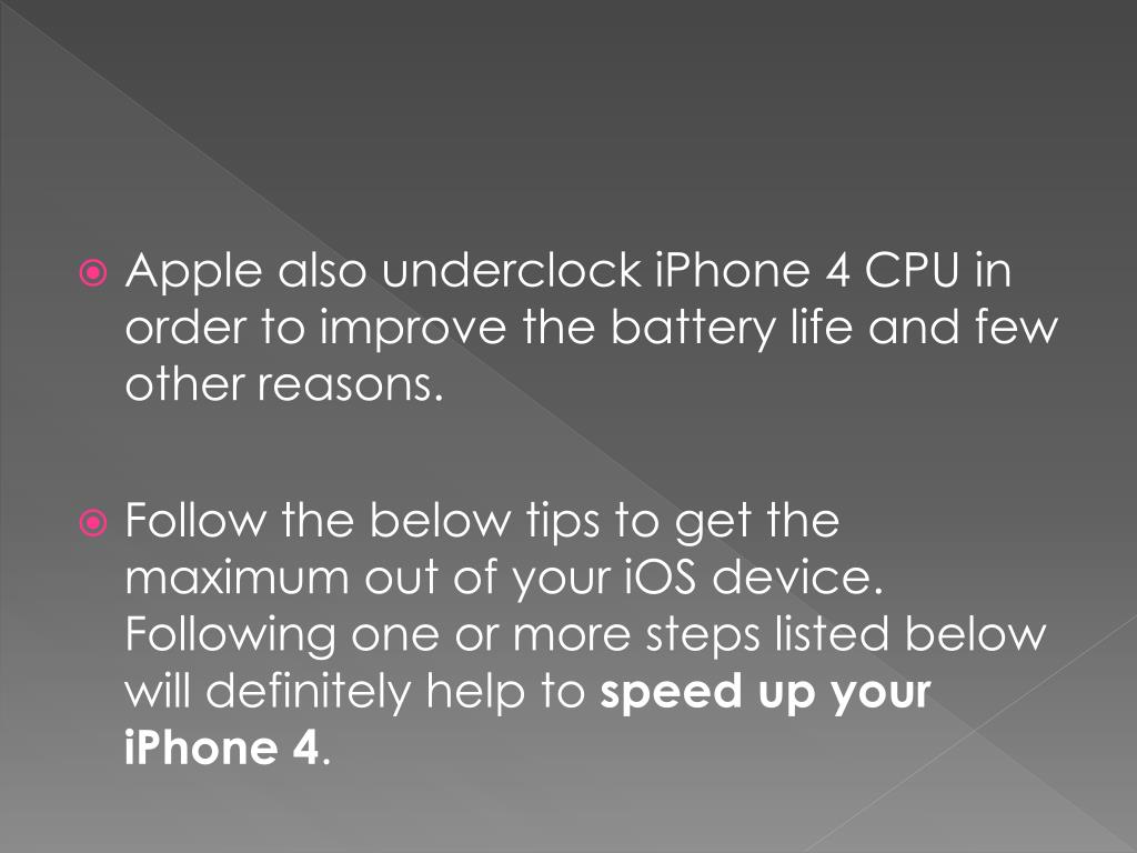 Apple also underclock iPhone 4 CPU in order to improve the battery life and few other reasons.