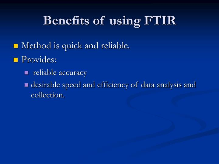 Benefits of using FTIR
