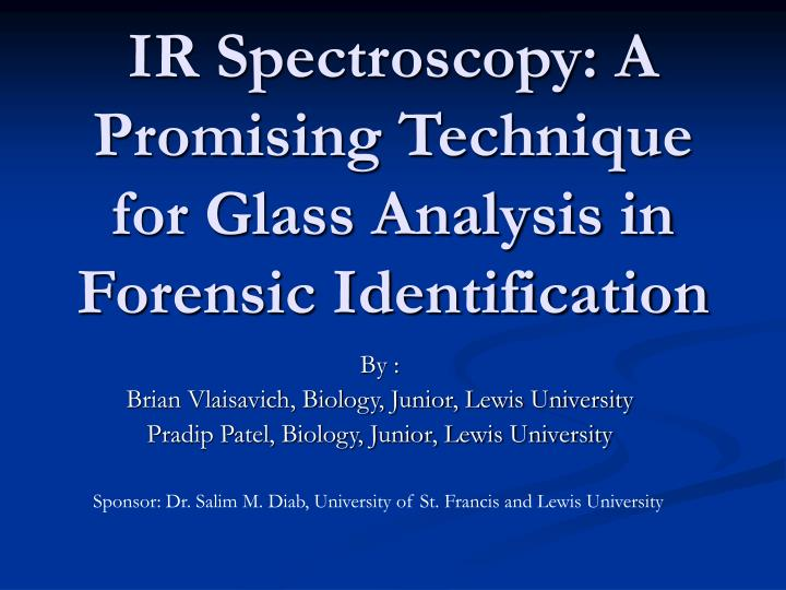 Ir spectroscopy a promising technique for glass analysis in forensic identification