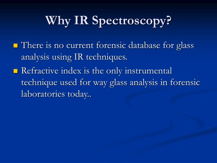 Why IR Spectroscopy?