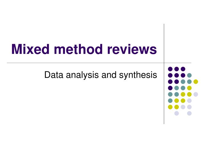 Mixed method reviews