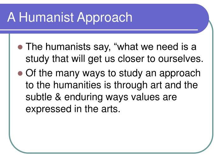 A Humanist Approach