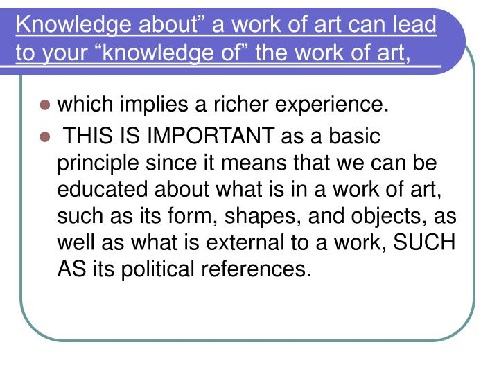 "Knowledge about"" a work of art can lead to your ""knowledge of"" the work of art"