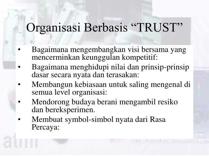 """Organisasi Berbasis """"TRUST"""""""