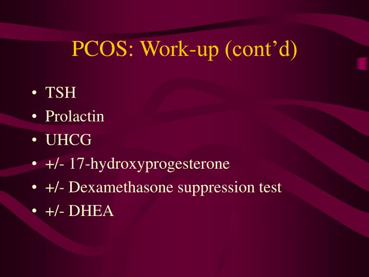 PCOS: Work-up (cont'd)