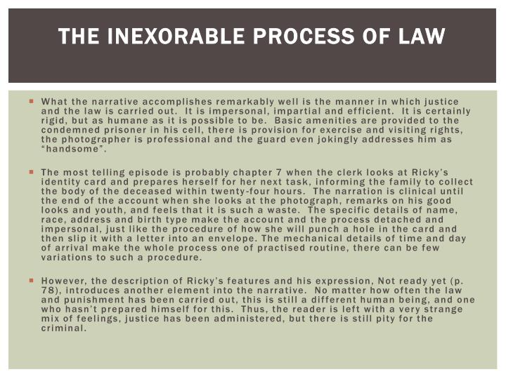The inexorable process of law