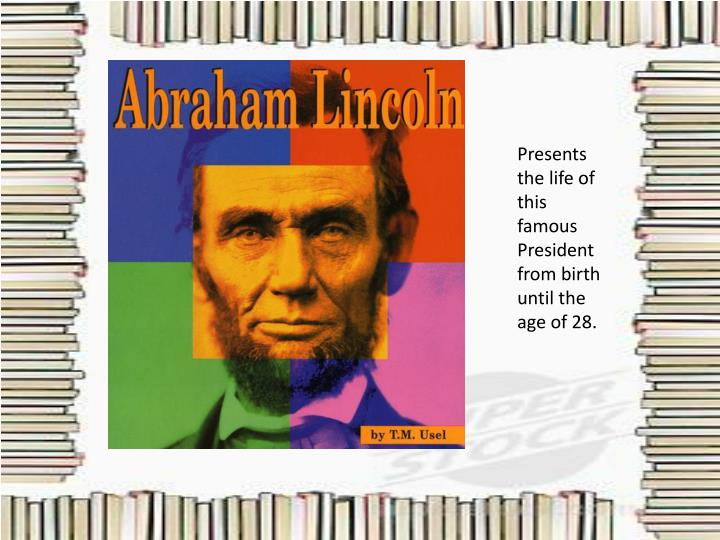 Presents the life of this famous President from birth until the age of 28.