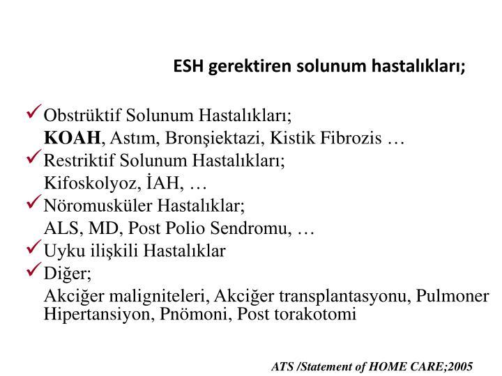 ESH gerektiren solunum hastalıkları;