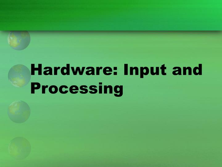 Hardware: Input and