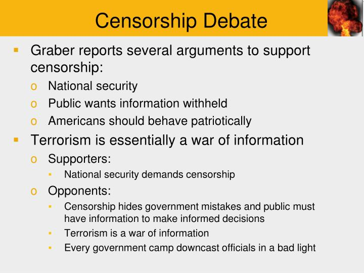 the debate over the censorship of the media The lack of regulation, including the government censorship over mass media  debate between free speech and censorship  and censorship over.