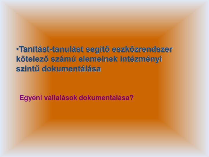 Tanítást-tanulást segítő eszközrendszer kötelező számú elemeinek intézményi szintű dokumentálása
