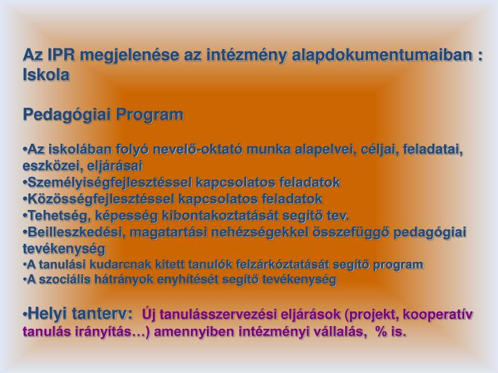 Az IPR megjelenése az intézmény alapdokumentumaiban : Iskola