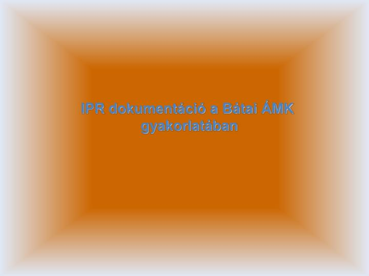 IPR dokumentáció a Bátai ÁMK