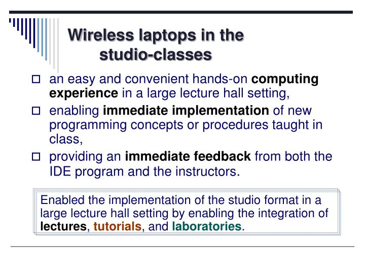 Wireless laptops in the            studio-classes