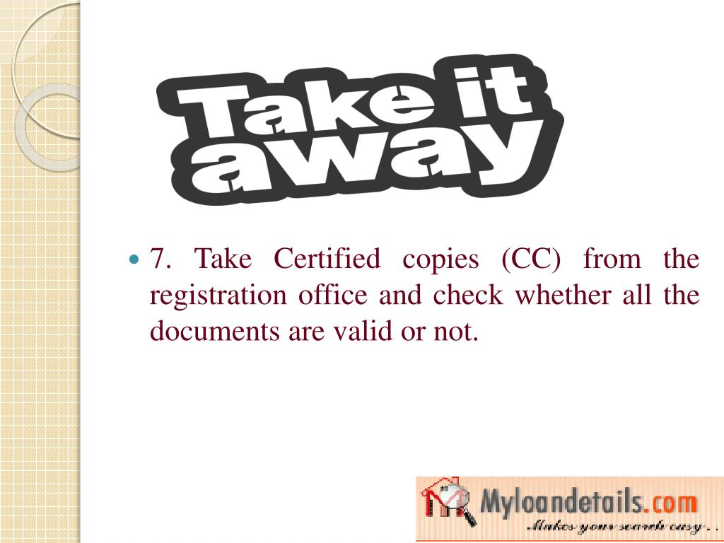 7. Take Certified copies (CC) from the registration office and check whether all the documents are valid or not.