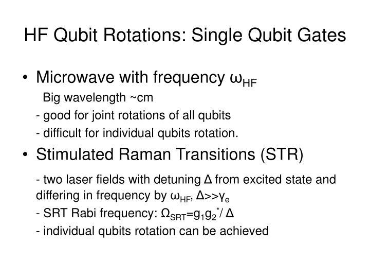 HF Qubit Rotations: Single Qubit Gates