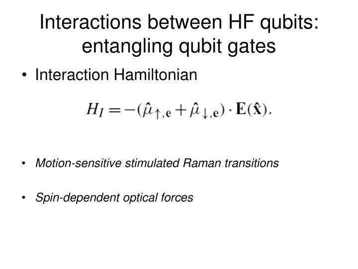 Interactions between HF qubits: entangling qubit gates