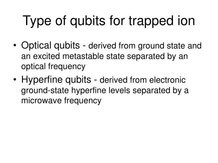 Type of qubits for trapped ion