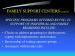 family support centers cont d
