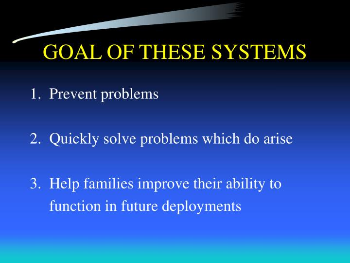GOAL OF THESE SYSTEMS