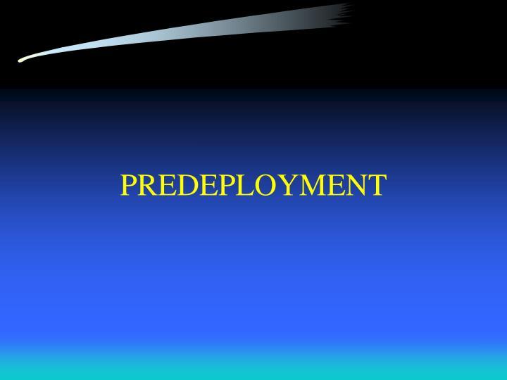 PREDEPLOYMENT