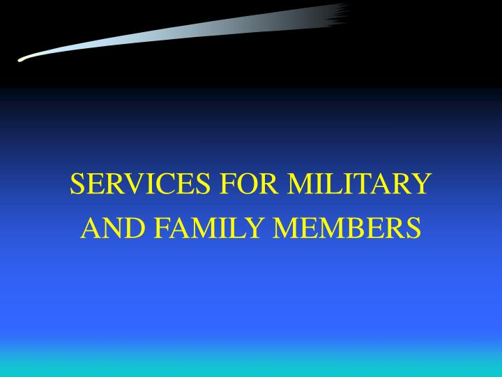 SERVICES FOR MILITARY