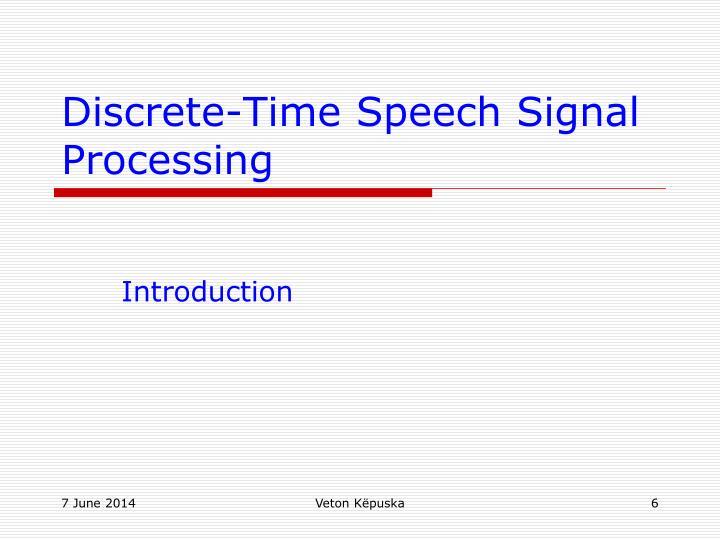 Discrete-Time Speech Signal Processing